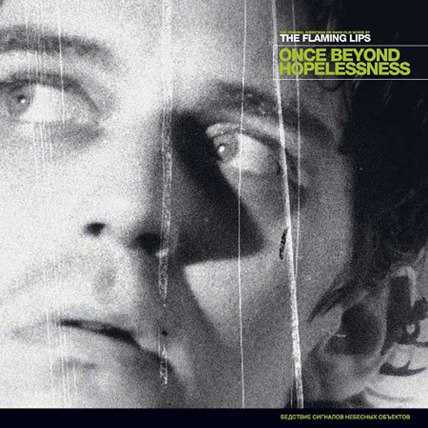 The Flaming Lips: Once Beyond Hopelesness