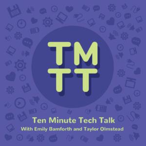 Podcast artwork for Ten Minute Tech Talk